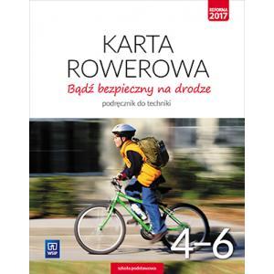 Bądź Bezpieczny na Drodze. Technika. Karta Rowerowa. Podręcznik. Klasy 4-6. Szkoła Podstawowa