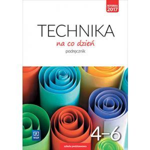 Technika na Co Dzień. Technika. Podręcznik. Klasy 4-6
