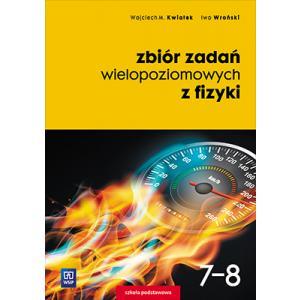 Zbiór zadań wielopoziomowych z fizyki. Szkoła podstawowa klasa 7-8