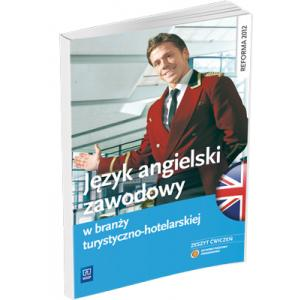 Język Angielski Zawodowy w Branży Turystyczno-Hotelarskiej. Ćwiczenia