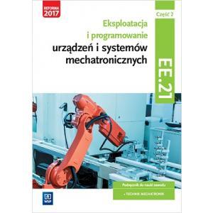 Eksploatacja i Programowanie Urządzeń i Systemów Mechatronicznych. Kwalifikacja EE.21 Część 2. Podręcznik do Nauki Zawodu Technik Mechatronik