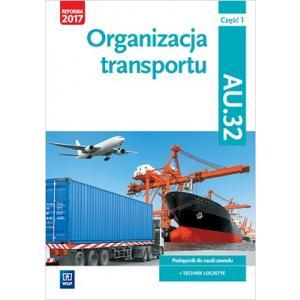 Organizacja Transportu. Kwalifikacja AU.32 Część 1. Podręcznik do Nauki Zawodu Technik Logistyk