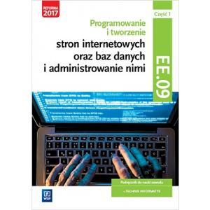 Programowanie i Tworzenie Stron Internetowych Oraz Baz Danych i Administrowanie Nimi Część 1. Kwalifikacja EE.09. Podręcznik do Nauki Zawodu Technik Informatyk