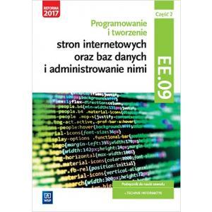 Programowanie i Tworzenie Stron Internetowych Oraz Baz Danych i Administrowanie Nimi Część 2. Kwalifikacja EE.09. Podręcznik do Nauki Zawodu Technik Informatyk