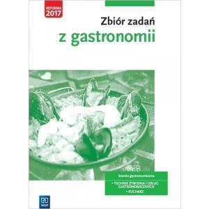 Zbiór Zadań z Gastronomii. Technik Żywienia i Usług Gastronomicznych / Kucharz