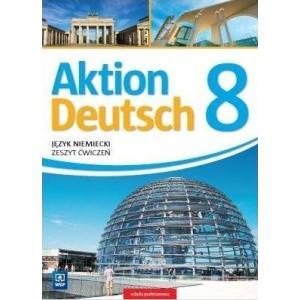 Aktion Deutsch. Ćwiczenia (Do Wersji Wieloletniej). Klasa 8