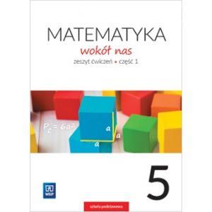 Matematyka Wokół Nas. Ćwiczenia. Klasa 5 Część 1. Szkoła Podstawowa