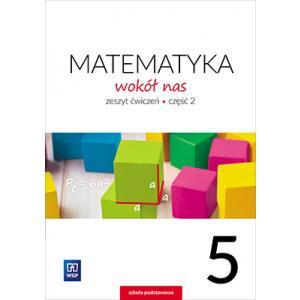 Matematyka Wokół Nas. Ćwiczenia. Klasa 5 Część 2. Szkoła Podstawowa