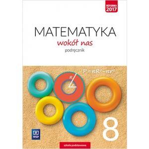 Matematyka wokół nas 8. Szkoła podstawowa. Podręcznik