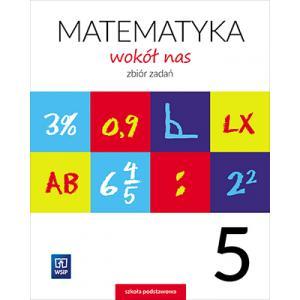 Matematyka Wokół Nas. Zbiór Zadań. Klasa 5. Szkoła Podstawowa