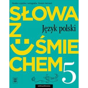 Słowa z Uśmiechem. Nauka o Języku i Ortografia. Język Polski. Ćwiczenia. Klasa 5. Szkoła Podstawowa
