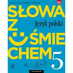 Słowa z Uśmiechem. Nauka o Języku i Ortografii. Język Polski. Podręcznik. Klasa 5. Szkoła Podstawowa
