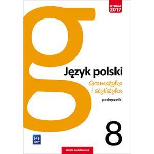 Gramatyka i Stylistyka 8. Podręcznik. Klasa 8. Szkoła Podstawowa