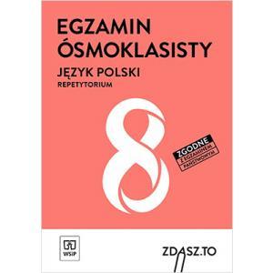 Zdasz To. Egzamin Ósmoklasisty. Język Polski. Repetytorium
