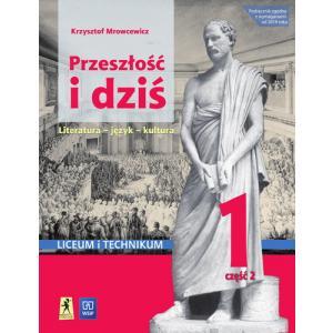 Przeszłość i Dziś 1. Literatura - Język - Kultura. Podręcznik Część 2. Zakres Podstawowy i Rozszerzony. Liceum i Technikum