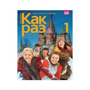 Kak Raz 1. Język Rosyjski. Podręcznik + CD. Liceum i Technikum