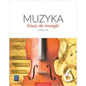 Klucz do Muzyki. Podręcznik. Klasa 6. Szkoła Podstawowa