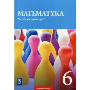 Matematyka. Szkoła podstawowa klasa 6. Zeszyt ćwiczeń część 1