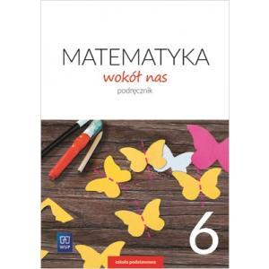 Matematyka wokół nas. Klasa 6. Podręcznik