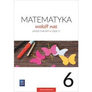 Matematyka wokół nas. Klasa 6. Zeszyt ćwiczeń. Część 2