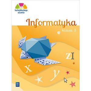 Kalejdoskop Ucznia. Informatyka. Ćwiczenia + CD. Klasa 3. Szkoła Podstawowa