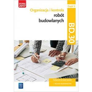 Organizacja i kontrola robót budowlanych oraz sporządzanie kosztorysów. Kwalif. BUD.14 Podr. Część 2