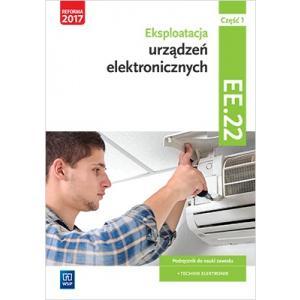 Eksploatacja urządzeń elektronicznych. Kwalifikacja EE.22. Podręcznik. Część 1