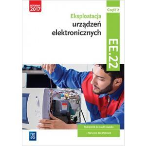 Eksploatacja urządzeń elektronicznych. Kwalifikacja EE.22. Podręcznik. Część 2