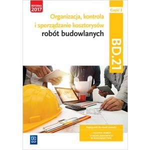 Organizacja, kontrola i sporządzanie kosztorysów robót budowlanych. Kwalifikacja BD.21 Podr. Część 2