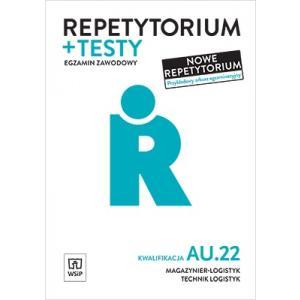 Repetytorium + Testy. Egzamin Zawodowy. Kwalifikacja AU.22. Magazynier-Logistyk, Technik Logistyk