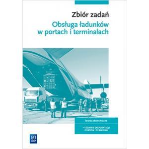 Obsługa ładunków. Kwalifikacja AU.34. Zbiór zadań z eksploatacji portów i terminali