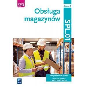 Obsługa magazynów. Kwalifikacja SPL.01. Podręcznik do nauki zawodu technik logistyk, magazynier cz.2