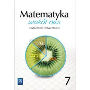 Matematyka wokół nas. Szkoła podstawowa klasa 7. Zeszyt ćwiczeń
