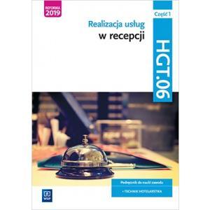 Realizacja usług w recepcji. Kwalifikacja HGT.06. Podręcznik. Część 1