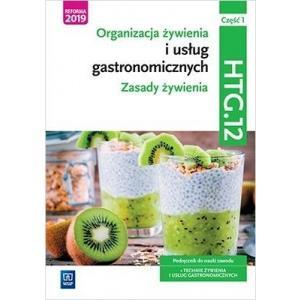 Organizacja żywienia i usług gastronomicznych. Kwalifikacja HGT.12. Część 1Organizacja żywienia i usług gastronomicznych. Kwalifikacja HGT.12. Część 1