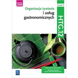 Organizacja żywienia i usług gastronomicznych. Kwalifikacja HTG.12. Część 2