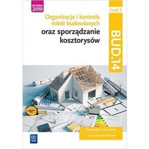 Organizacja i kontrola robót budowlanych oraz sporządzanie kosztorysów. Kwalifikacja BUD.14. Część 2