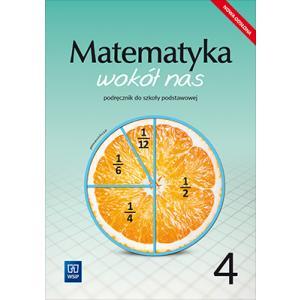 Matematyka wokół nas. Szkoła podstawowa klasa 4. Podręcznik