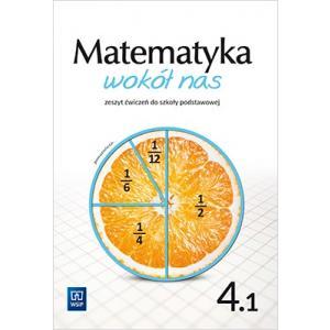 Matematyka wokół nas. Szkoła podstawowa klasa 4. Zeszyt ćwiczeń część 1