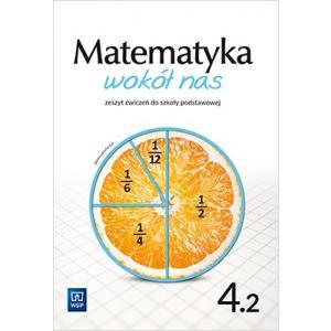 Matematyka wokół nas. Szkoła podstawowa klasa 4. Zeszyt ćwiczeń część 2