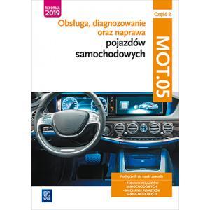 Obsługa, diagnozowanie oraz naprawa pojazdów samochodowych. Kwalifikacja MOT.05. Podręcznik. Część 2