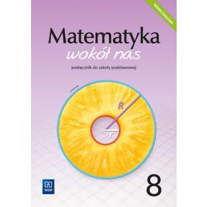 Matematyka wokół nas. Szkoła podstawowa klasa 8. Podręcznik. Wydanie 2021
