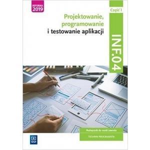 Projektowanie, programowanie i testowanie aplikacji. Kwalifikacja INF.04. Podręcznik. Część 1