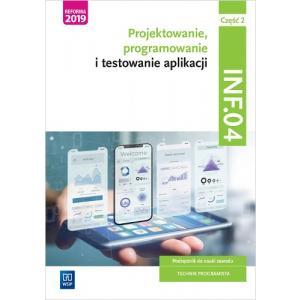 Projektowanie, programowanie i testowanie aplikacji. Kwalifikacja INF.04. Podręcznik. Część 2