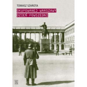 Okupowanej Warszawy dzień powszedni /varsaviana/