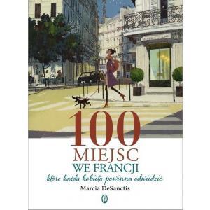 100 miejsc we Francji które każda kobieta powinna odwiedzić