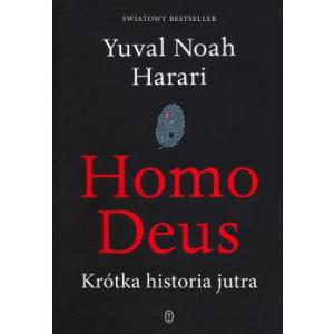 Homo deus Krótka historia jutra. Harari