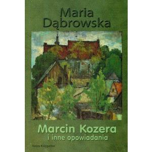 Marcin Kozera i inne opowiadania. Dąbrowska, Maria. Opr. miękka