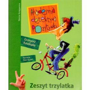 Akademia detektywa Pozytywki. Zeszyt trzylatka. Kasdepke, G. Opr. mk