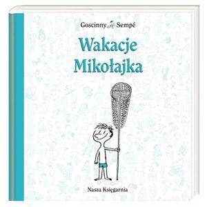 Wakacje Mikołajka. Sempé, J.,Gosicnny, R. O.tw